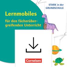 Stark in der Grundschule - Lernmobiles für den fächerübergreifenden Unterricht - Projektideen zu vielen Lieblingsthemen - Buch als PDF - Klasse 2-4