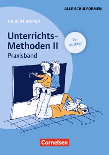 Praxisbuch Meyer - UnterrichtsMethoden II - Praxisband (16. Auflage) - Buch mit zwei didaktischen Landkarten