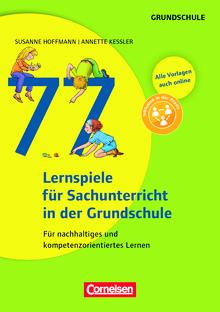 Lernen im Spiel - 77 Lernspiele für den Sachunterricht in der Grundschule - Für nachhaltiges und kompetenzorientiertes Lernen - Buch mit Kopiervorlagen über Webcode