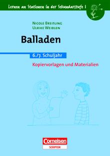 Lernen an Stationen in der Sekundarstufe I - Balladen - 6./7. Schuljahr - Kopiervorlagen und Materialien