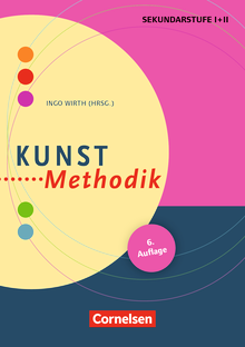 Fachmethodik - Kunst-Methodik (6. Auflage) - Handbuch für die Sekundarstufe I und II - Buch