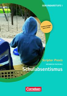Scriptor Praxis - Schulabsentismus - Buch mit Kopiervorlagen über Webcode