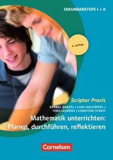 Scriptor Praxis - Mathematik unterrichten: Planen, durchführen, reflektieren (6. Auflage) - Buch