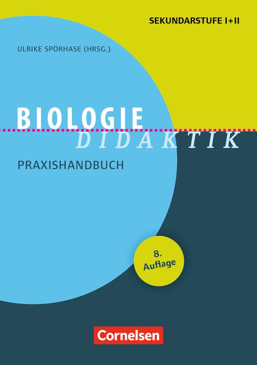 Fachdidaktik - Biologie-Didaktik (8. Auflage) - Praxishandbuch für die Sekundarstufe I und II - Buch