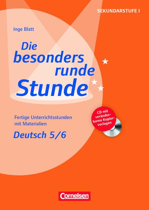 Die besonders runde Stunde - Sekundarstufe I - Deutsch: Klasse 5/6 - Fertige Unterrichtsstunden mit Materialien - Kopiervorlagen mit CD-ROM