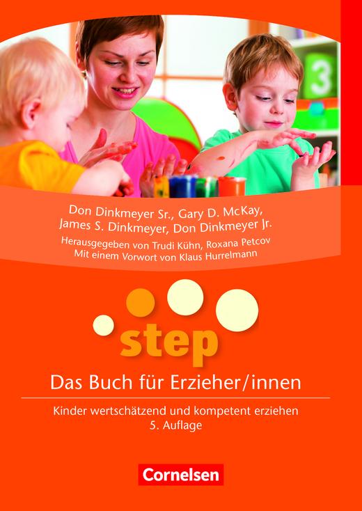 STEP - Das Buch für Erzieher/innen (5. Auflage) - Kinder wertschätzend und kompetent erziehen