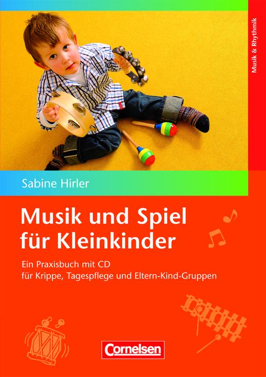 Musik und Spiel für Kleinkinder - Praxisbuch mit CD