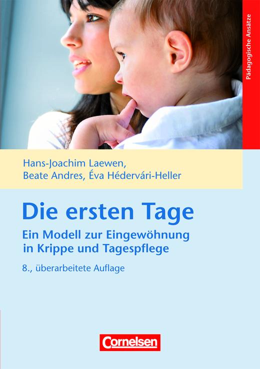 Die ersten Tage - Ein Modell zur Eingewöhnung in Krippe und Tagespflege (8. Auflage) - Buch