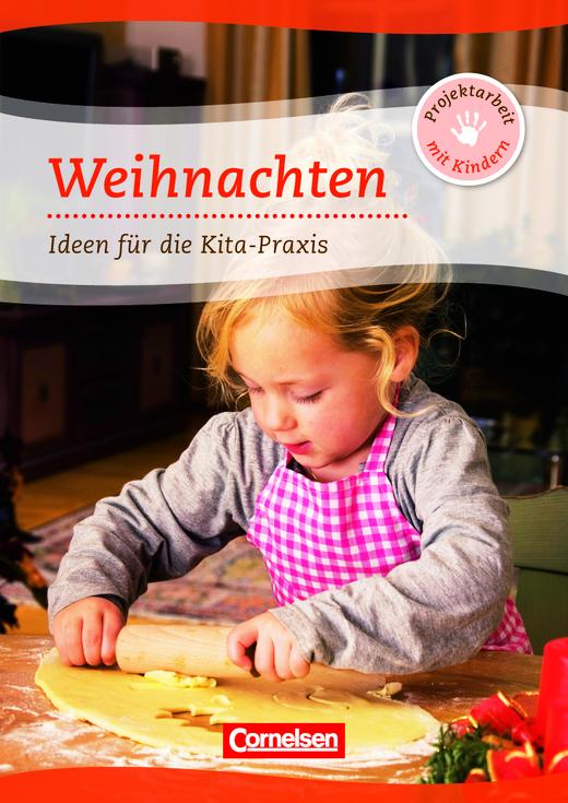 Projektarbeit mit Kindern - Weihnachten - Ideen für die Kita-Praxis ab 5 Jahren - Buch