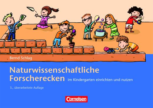 Naturwissenschaftliche Forscherecken im Kindergarten einrichten und nutzen - (3., überarbeitete Auflage) - Buch