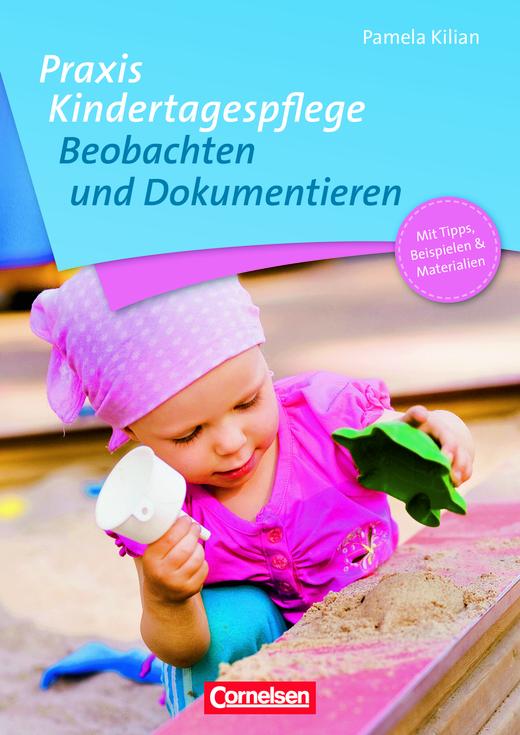 Praxis Kindertagespflege - Beobachten und Dokumentieren - Buch mit Kopiervorlagen