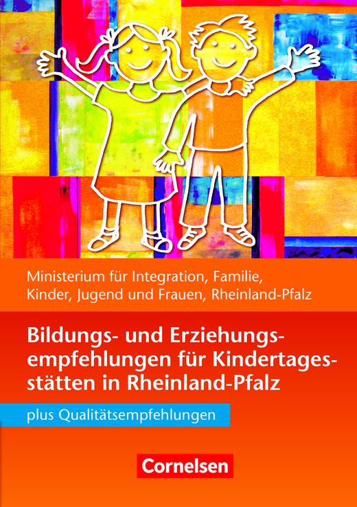 Bildungs- und Erziehungspläne - Bildungs- und Erziehungsempfehlungen Rheinland-Pfalz (4. Auflage) - Buch