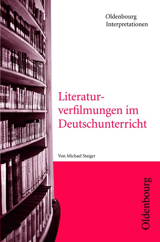 Oldenbourg Interpretationen - Literaturverfilmungen im Unterricht - Band 112