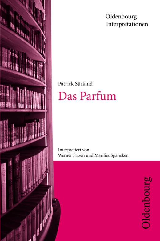Oldenbourg Interpretationen - Das Parfum - Band 78