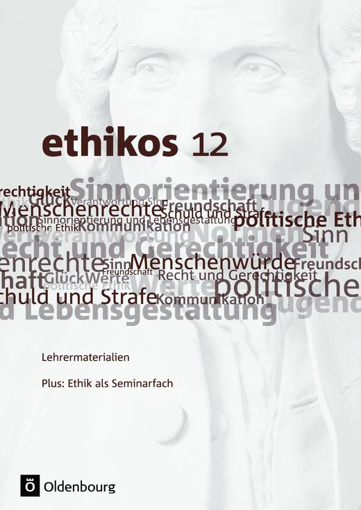 Ethikos - Lehrermaterialien - 12. Jahrgangsstufe