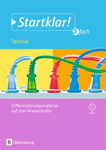 Startklar! - Technik - 3fach differenziert - Kopiervorlagen mit CD-ROM - Klasse 5-9/10