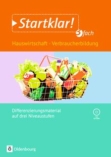 Startklar! - Hauswirtschaft/Verbraucherbildung - 3fach differenziert - Kopiervorlagen mit CD-ROM - Klasse 5-9/10