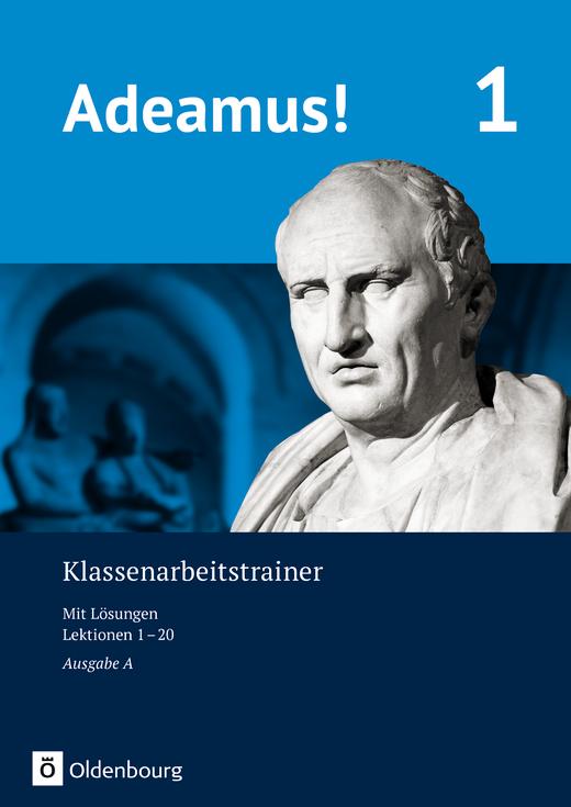 Adeamus! - Klassenarbeitstrainer 1 mit Lösungsbeileger