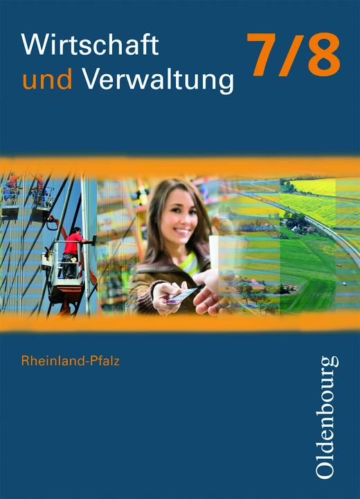 Wirtschaft und Verwaltung - Schülerbuch - 7./8. Schuljahr