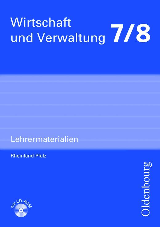 Wirtschaft und Verwaltung - Lehrermaterialien mit CD-ROM - 7./8. Schuljahr