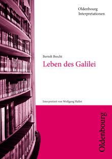 Oldenbourg Interpretationen - Leben des Galilei - Neubearbeitung - Band 51