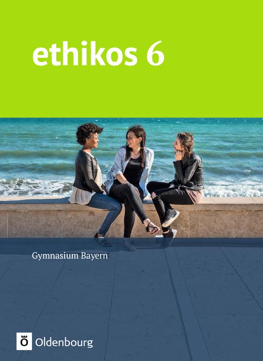 Ethikos - Schülerbuch - 6. Jahrgangsstufe