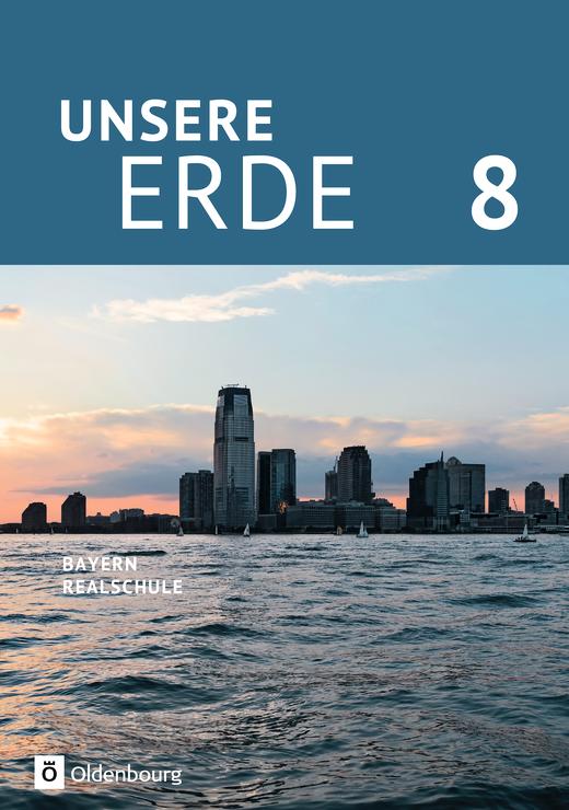 Unsere Erde (Oldenbourg) - Schülerbuch - 8. Jahrgangsstufe