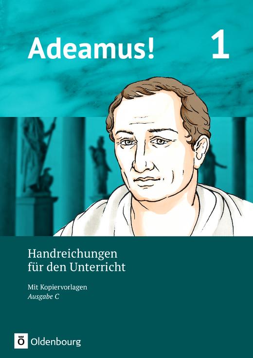 Adeamus! - Handreichungen für den Unterricht - Band 1