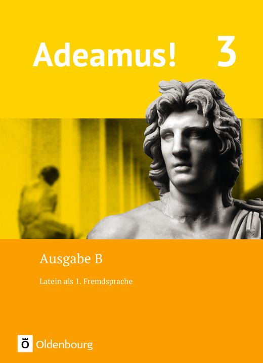 Adeamus! - Texte, Übungen, Begleitgrammatik - Band 3