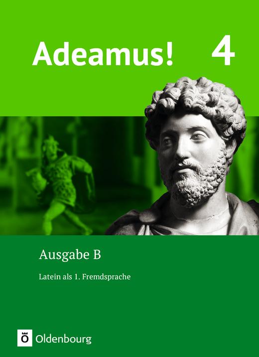 Adeamus! - Texte, Übungen, Begleitgrammatik - Band 4