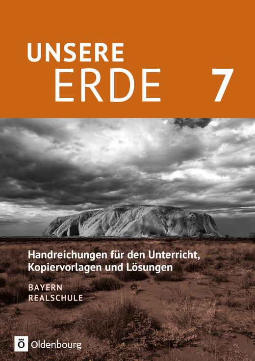 Unsere Erde (Oldenbourg) - Handreichungen für den Unterricht - 7. Jahrgangsstufe