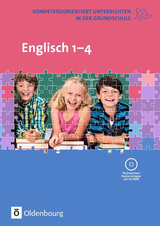 Kompetenzorientiert unterrichten in der Grundschule - Englisch - 1. - 4. Schuljahr - Fachbuch mit Kopiervorlagen auf CD-ROM