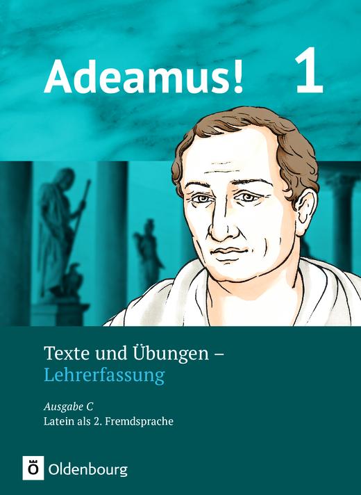 Adeamus! - Texte und Übungen - Lehrerfassung - Band 1