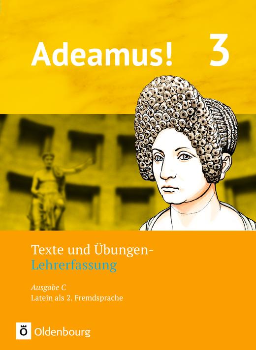 Adeamus! - Texte und Übungen - Lehrerfassung - Band 3