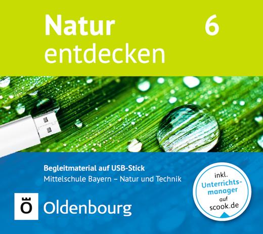 Natur entdecken - Neubearbeitung - Begleitmaterial auf USB-Stick - 6. Jahrgangsstufe