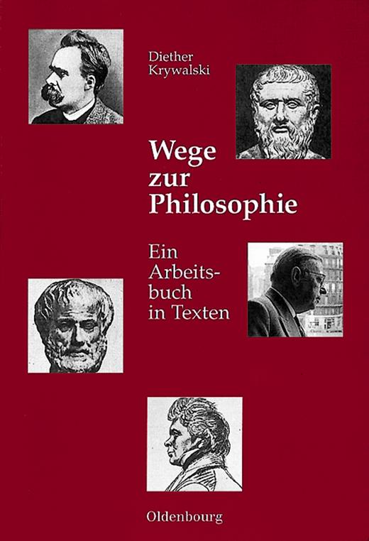 Wege zur Philosophie - Ein Arbeitsbuch in Texten - Arbeitsbuch