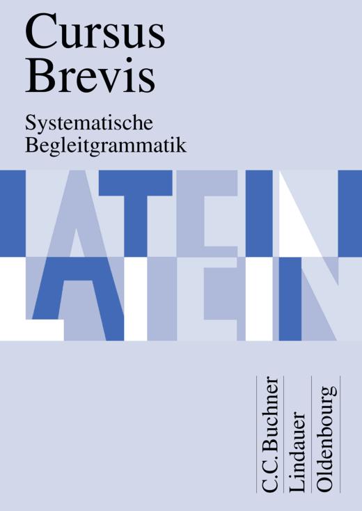 Cursus Brevis - Systematische Begleitgrammatik
