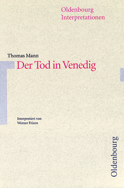 Oldenbourg Interpretationen - Der Tod in Venedig - Band 61