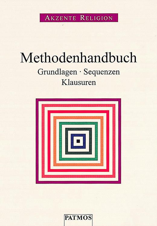 Akzente Religion - Grundlagen - Sequenzen - Klausuren - Methodenhandbuch - Zu allen Bänden