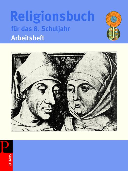 Religionsbuch (Patmos) - Arbeitsheft - 8. Schuljahr