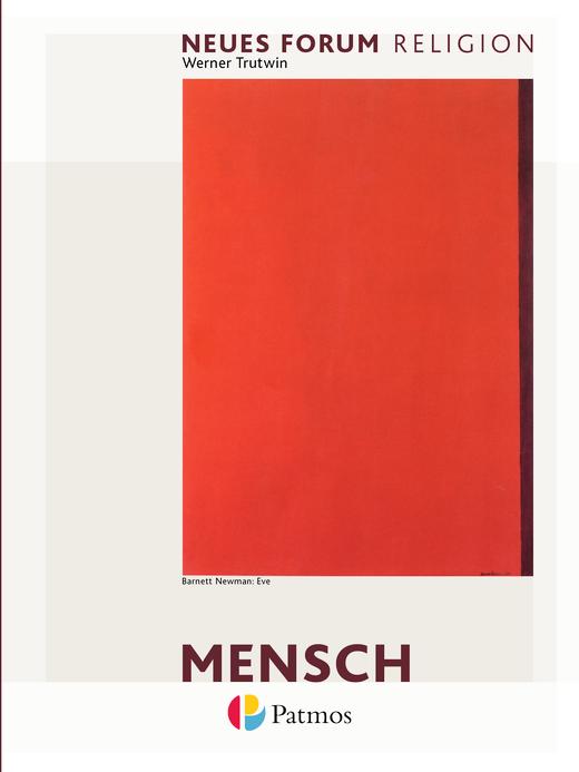 Neues Forum Religion - Mensch - Arbeitsbuch Anthropologie