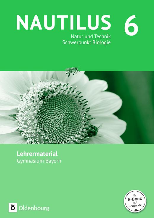Nautilus - Natur und Technik - Schwerpunkt Biologie - Lehrermaterialien - 6. Jahrgangsstufe