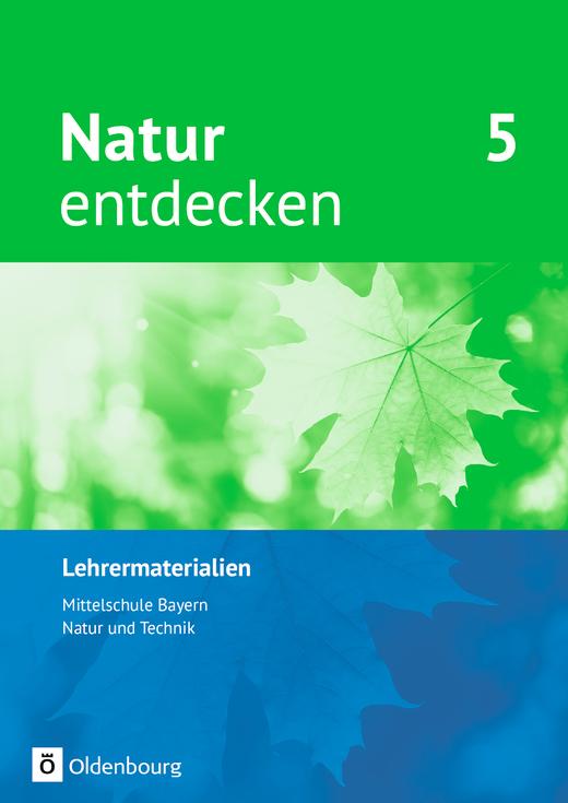 Natur entdecken - Neubearbeitung - Lehrermaterialien - 5. Jahrgangsstufe