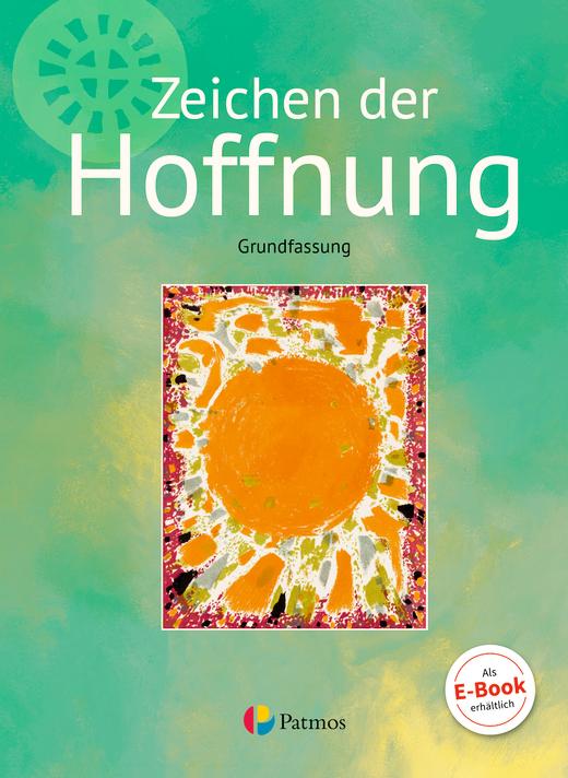 Religion Sekundarstufe I - Zeichen der Hoffnung - Schülerbuch - Band 3
