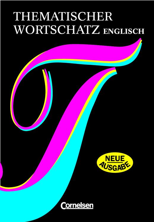 Thematischer Wortschatz - Englisch - Neue Ausgabe - Lernerwörterbuch