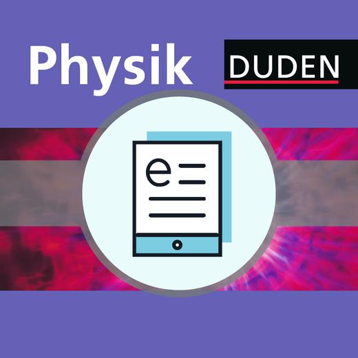 Duden Physik - Schülerbuch als E-Book - Neubearbeitung