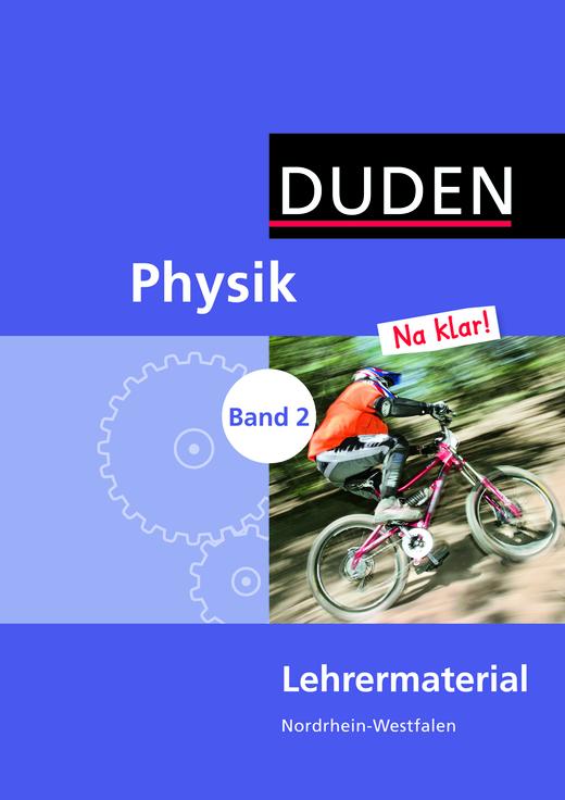Physik Na klar! - Lehrermaterial - Band 2: 7./8. Schuljahr