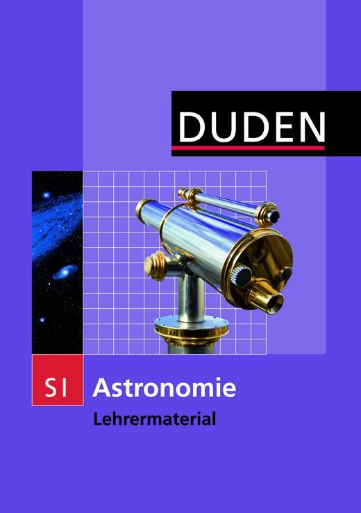 Duden Astronomie - Lehrermaterial - 7.-10. Schuljahr