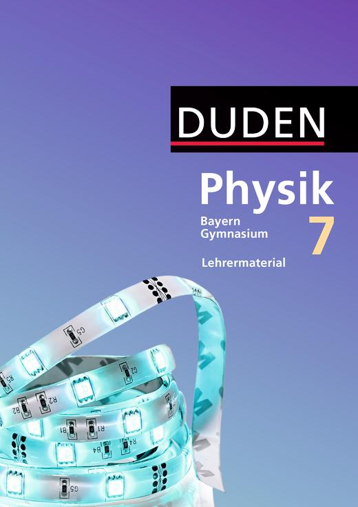 Duden Physik - Lehrermaterial - 7. Jahrgangsstufe