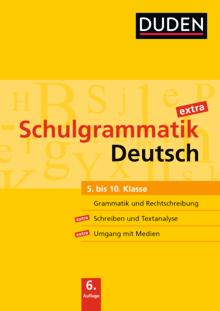 Duden Schulgrammatik extra - Deutsch (6. Auflage) - Grammatik und Rechtschreibung, Aufsatz und Textanalyse, Umgang mit Medien - Schülerbuch - 5.-10. Schuljahr